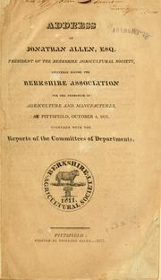 Cover of: Address of Jonathan Allen, Esq. president of the Berkshire Agricultural Society | Allen, Jonathan