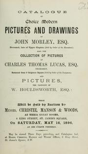 Cover of: Catalogue of choice modern pictures and drawings of John Morley, Esq
