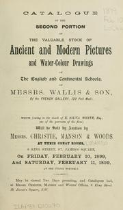 Cover of: Catalogue of the second portion of the valuable stock of ancient and modern pictures and water-colour drawings of the English and continental schools of Messrs. Wallis & Son  ..