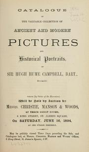 Cover of: Catalogue of the valuable collection of ancient and modern pictures and historical portraits of Sir Hugh Hume Campbell, Bart., deceased