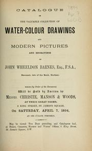 Cover of: Catalogue of the valuable collection of water-colour drawings and modern pictures and engravings of John Weeldon Barnes, Esq., F.S.A