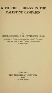 With the Judeans in the Palestine campaign by J. H. Patterson
