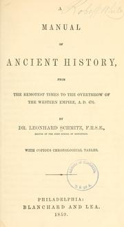 Cover of: A manual of ancient history, from the remotest times to the overthrow of the Western empire, A. D. 476