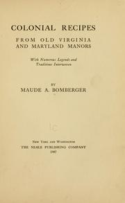 Cover of: Colonial recipes, from old Virginia and Maryland manors | Maude A. Bomberger