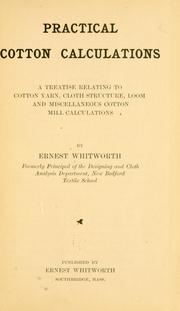 Cover of: Practical cotton calculations | Ernest Whitworth