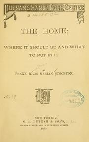 Cover of: The home: where it should be and what to put in it