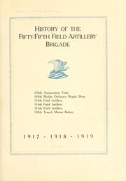 Cover of: History of the Fifty-fifth Field Artillery Brigade ... 1917, 1918, 1919