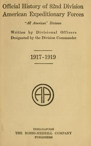 Cover of: Official history of 82nd division, American expeditionary forces, All American division | United States. Army. 82d division
