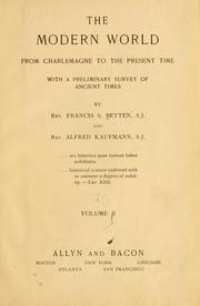 Cover of: The modern world: from Charlemagne to the present time; with a preliminary survey of ancient times