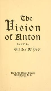 Cover of: The vision of Anton as told by Walter A Dyer