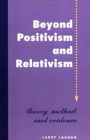 Cover of: Beyond positivism and relativism | Larry Laudan