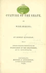 Cover of: The culture of the grape, and wine-making | Buchanan, Robert horticultist.