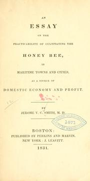 Cover of: An essay on the practicability of cultivating the honey bee