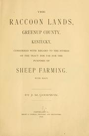 Cover of: The Raccoon lands, Greenup County, Kentucky, considered with regard to the fitness of the tract for use for the purposes of sheep farming ..