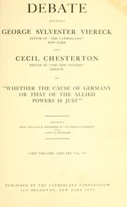 "Cover of: Debate between George Sylvester Viereck ... and Cecil Chesterton ..: on ""whether the cause of Germany or that of the allied powers is just""."