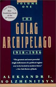 The Gulag Archipelago, 1918-1956 by Aleksandr Isayevich Solzhenitsyn, H. T. Willetts