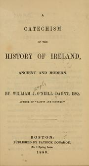 A catechism of the history of Ireland, ancient and modern by William J. O'Neill Daunt