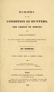 Cover of: Remarks on the condition of hunters, the choice of horses, and their management