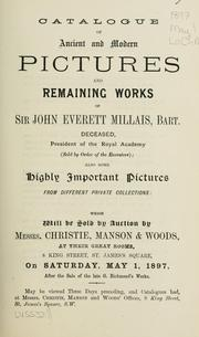 Cover of: Catalogue of ancient and modern pictures and remaining works of Sir John Everett Millais ..