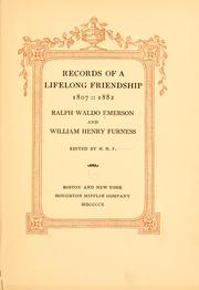 Cover of: Records of a lifelong friendship, 1807-1882: Ralph Waldo Emerson and William Henry Furness.