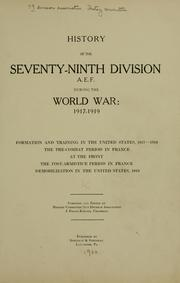 Cover of: History of the Seventy-ninth division, A. E. F. during the world war: 1917-1919 by 79th division association. History committee