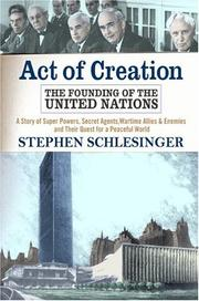 Cover of: Act of Creation: The Founding of the United Nations  | Stephen C. Schlesinger