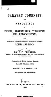 Cover of: Caravan Journeys and Wanderings in Persia, Afghanistan, Turkistan, and Beloochistan: With ... | Joseph Pierre Ferrier