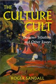 The culture cult by Roger Sandall