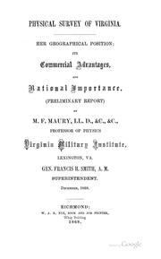 Cover of: Physical Survey of Virginia: her geographical position; its commercial advantages and national ..