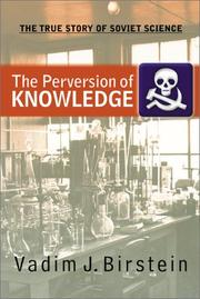 Cover of: The Perversion of Knowledge | Vadim J. Birstein