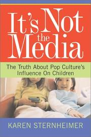 Cover of: It's Not the Media: The Truth About Pop Culture's Influence on Children
