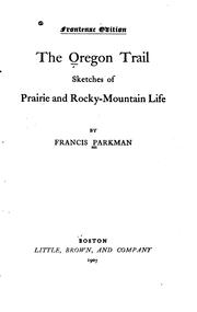 Cover of: The Oregon Trail: Sketches of Prairie and Rocky Mountain Life
