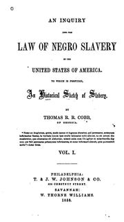 Cover of: An Inquiry Into the Law of Negro Slavery in the United States of America: To which is Prefixed ..