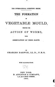 Cover of: The Formation of Vegetable Mould, Through the Action of Worms, with Observations on Their Habits | Charles Darwin