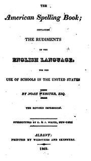 Cover of: The American Spelling Book: Containing the Rudiments of the English Language, for the Use of ..