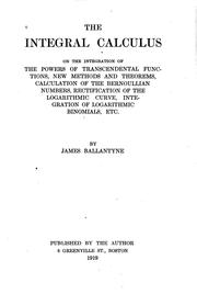 Cover of: The Integral Calculus on the Integration of the Powers of Transcendental ..