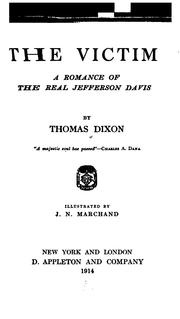Cover of: The Victim: A Romance of the Real Jefferson Davis | Thomas Dixon