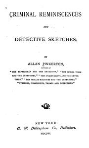 Cover of: Criminal Reminiscences and Detective Sketches | Allan Pinkerton