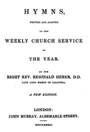 Cover of: Hymns, written and adapted to the weekly Church service of the year [ed. by A. Heber]