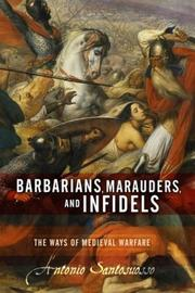 Cover of: Barbarians, Marauders, and Infidels | Antonio Santosuosso
