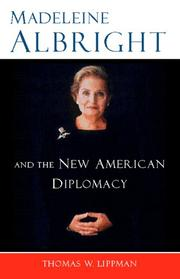 Madeleine Albright and the New American Diplomacy by Thomas W. Lippman