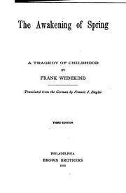 Cover of: The Awakening of Spring: A Tragedy of Childhood: Translated from the German by Francis J. Ziegler.