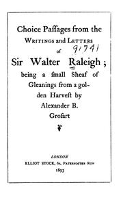 Cover of: Choice Passages from the Writings and Letters of Sir Walter Raleigh: Being a Small Sheaf of ..