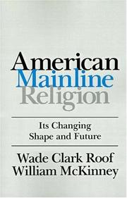 Cover of: American mainline religion: its changing shape and future