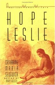 Cover of: Hope Leslie, or, Early times in the Massachusetts