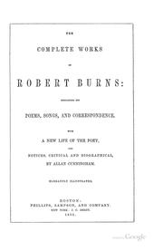 Cover of: The Complete Works of Robert Burns: Containing His Poems, Songs, and Correspondence