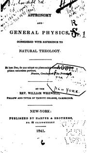 Cover of: Astronomy and General Physics: Considered with Reference to Natural Theology ..