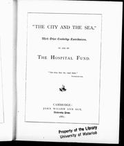 Cover of: The city and the sea, with other Cambridge contributions, in aid of the hospital fund |