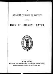 Cover of: A Kwagsutl version of portions of the Book of common prayer | Church of England