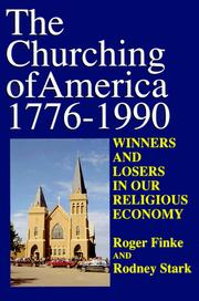 Cover of: The Churching of America, 1776-1990: Winners and Losers in Our Religious Economy